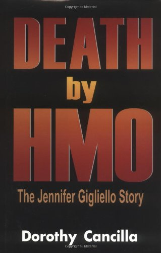 9780967192208: Death by HMO: The Jennifer Gigliello Story