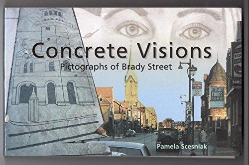 Concrete visions: Pictographs of Brady Street: Scesniak, Pamela