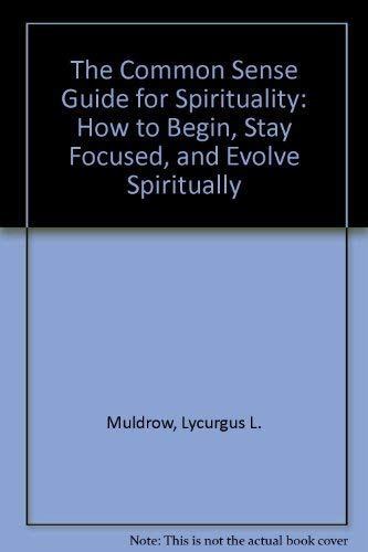 9780967196107: The Common Sense Guide for Spirituality