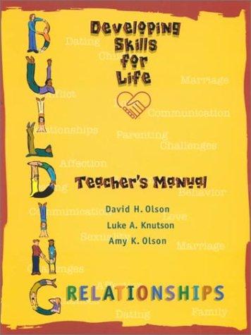 Building Relationships: Developing Skills For Life (Teacher's Manual): Olson, David H., ...