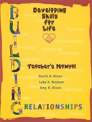 Building Relationships: Developing Skills For Life (Teacher's Manual): David H. Olson, Luke A....