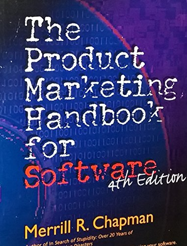 The Product Marketing Handbook for Software : The Definitive Guide to Marketing, Selling and ...