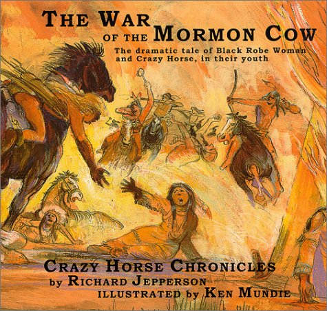 The War of the Mormon Cow: Being: Jepperson, Richard