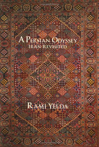 A Persian Odyssey: Iran Revisited: Yelda, Rami