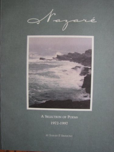 Nazare. A selection of poems. 1972-1997.: SIMMONS, SARAH P.