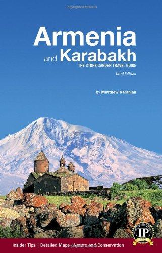 Armenia and Karabakh: The Stone Garden Travel Guide: Matthew Karanian (Author-Photographer); Robert...