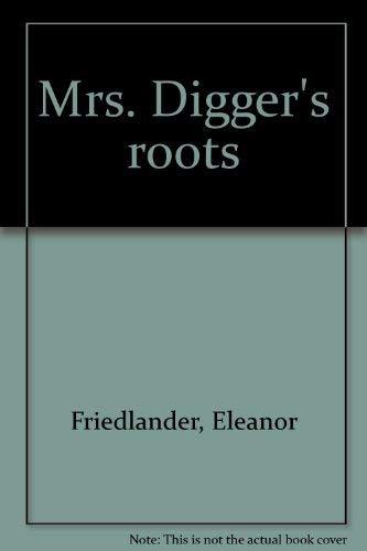 Mrs. Digger's Roots: Friedlander, Eleanor
