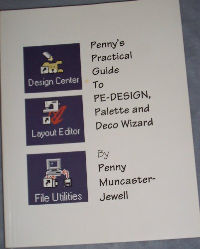 9780967214917: Penny's Practical Guide to PE-Design, Palette and Deco Wizard