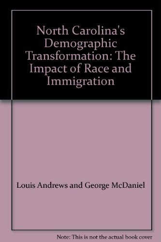 9780967215433: North Carolina's Demographic Transformation: The Impact of Race and Immigration