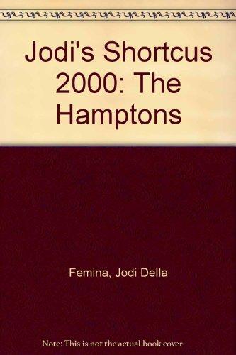 Jodi's Shortcuts 2000 - The Hamptons (0967215811) by Jodi Della Femina; Jodi Della Femina; Daniel Benedict