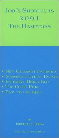 Jodi's Shortcuts: The Hamptons, 2001 (096721582X) by Daniel Benedict; Ed Jacobus; Jodi Della Femina