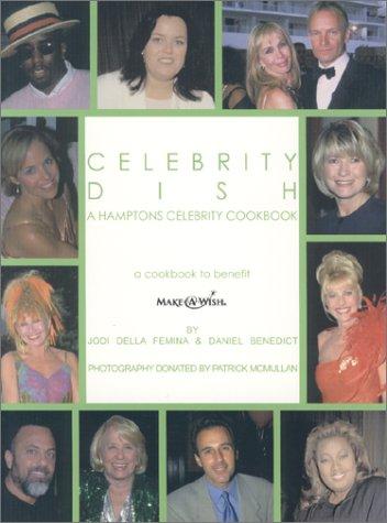 Celebrity Dish (0967215838) by Della Femina, Jodi; Benedict, Daniel