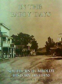 In the Early Days: Southern Humboldt (County,: Cook, Margarite &