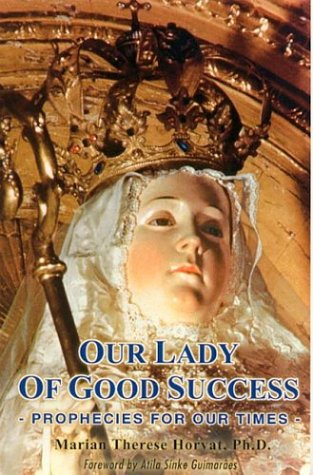 9780967216614: Our Lady of Good Success: Prophecies for Our Times