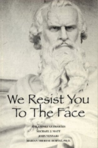 9780967216638: We Resist You to the Face