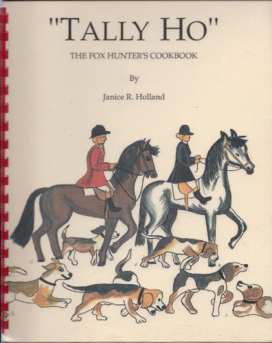 9780967219936: Tally Ho : The Fox Hunter's Cook Book