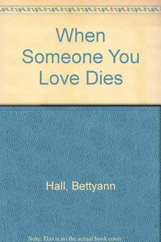 9780967222400: When Someone You Love Dies