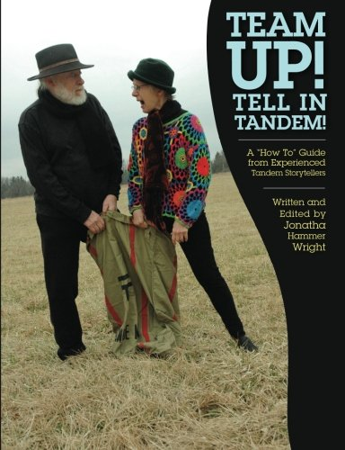 """Team Up! Tell In Tandem!: A """"How: Wright, Jonatha Hammer;"""
