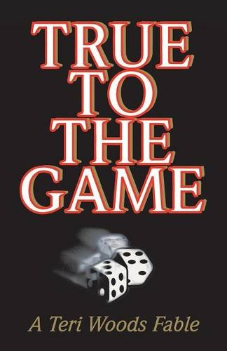 9780967224909: True to the Game: A Teri Woods Fable
