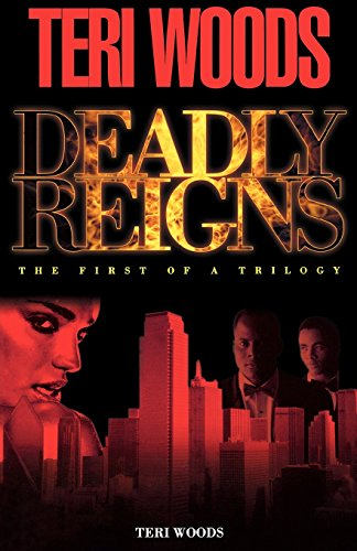 Deadly Reigns: The First of a Trilogy: Teri Woods; Curtis Smith
