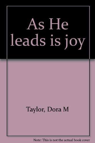 9780967228549: As He leads is joy