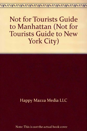 9780967230344: Not for Tourists Guide to Manhattan (Not for Tourists Guide to New York City)