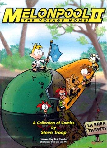 Melonpool II: The Voyage Home: Troop, Steve