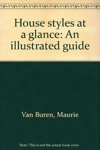 House styles at a glance: An illustrated guide: Van Buren, Maurie