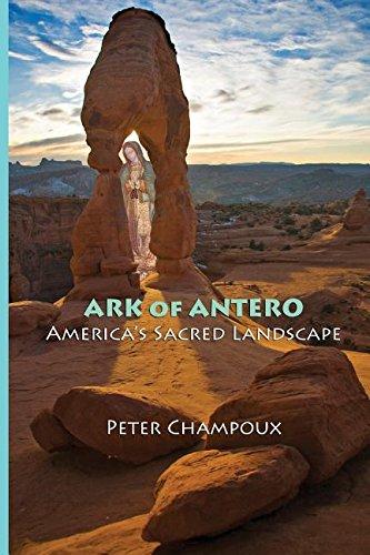 9780967232829: Ark of Antero: America's Sacred Landscape