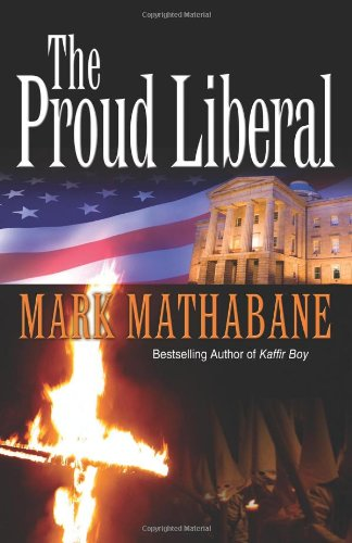 The Proud Liberal: A Novel (0967233348) by Mark Mathabane