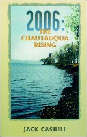 9780967235714: 2006: The Chautauqua Rising