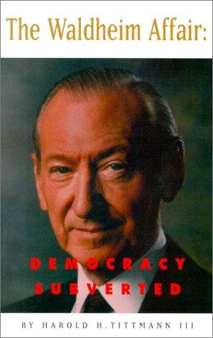 9780967235745: The Waldheim Affair: Democracy Subverted