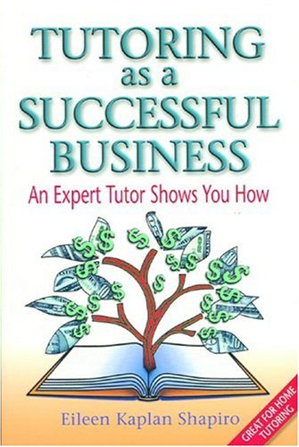 9780967236100: Tutoring as a Successful Business - An Expert Tutor Shows You How