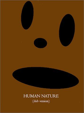 9780967236643: Human Nature: (Dub Version)