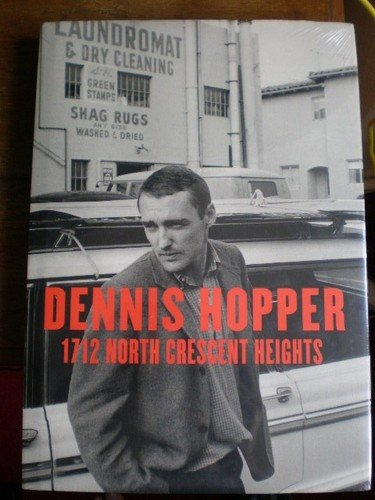 9780967236650: 1712 North Crescent Heights: Dennis Hopper Photographs 1962-1968