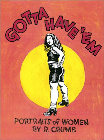 Gotta Have `em: Portraits of Women by R. Crumb