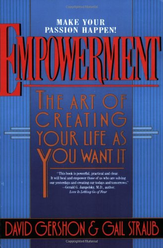 9780967237404: Empowerment: The Art of Creating Your Life as You Want It