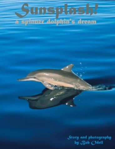 9780967238401: Title: Sunsplash a spinner dolphins dream Japanese Editio