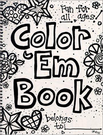 9780967238807: Color 'Em Book
