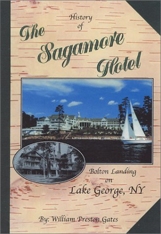 History of the Sagamore Hotel: Gates, William Preston,