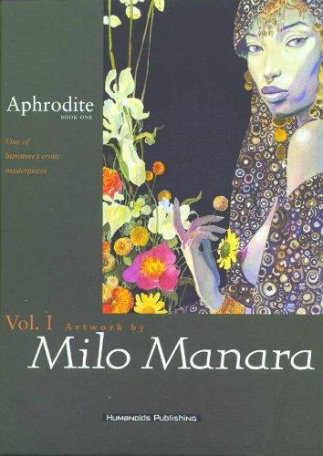 Aphrodite : Book One (Bk.1): Louys, Pierre, Manara, Milo, Bess, Georges, Wendling, Claire