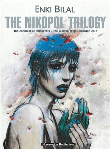 9780967240121: The Nikopol Trilogy: The Carnival of Immortals/the Woman Trap/Equator Cold