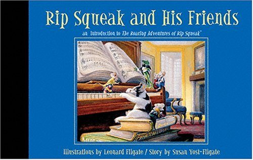 9780967242200: Rip Squeak and His Friends: An Introduction to The Roaring Adventures of Rip Squeak