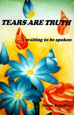 9780967246000: Tears Are Truth: Waiting to Be Spoken