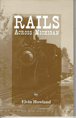 Rails Across Michigan: Howland, Elvin
