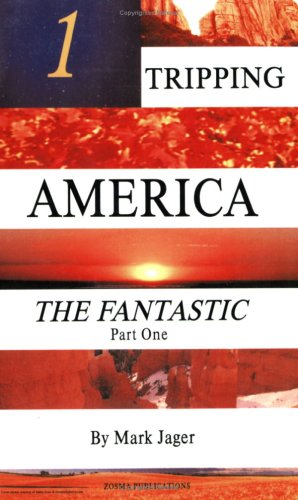 Tripping America: The Fantastic Part One: Mark Jager