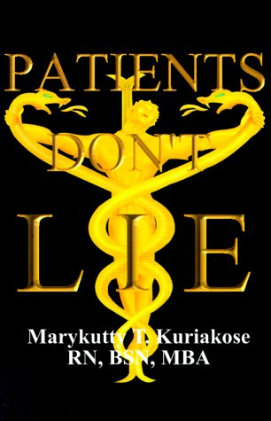 Patients Don't Lie: Kuriakose, Marykutty T.