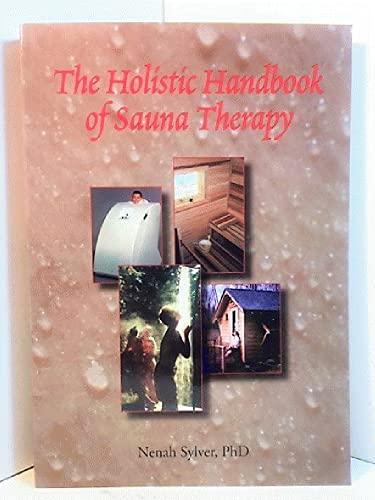 9780967249179: The Holistic Handbook of Sauna Therapy