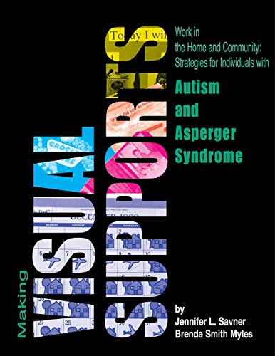 9780967251462: Making Visual Supports Work in the Home and Community: Strategies for Individuals with Autism and Asperger Syndrome
