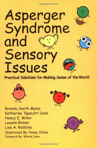 9780967251479: Asperger Syndrome and Sensory Issues: Practical Solutions for Making Sense of the World